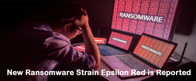 New Ransomware Strain Epsilon Red is Reported