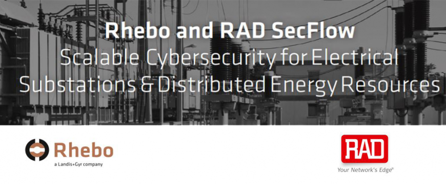 Rhebo and RAD SecFlow - Scalable Cybersecurity for Electrical Substations & Distributed Energy Resources
