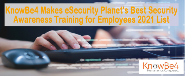 KnowBe4 Makes eSecurity Planet's Best Security Awareness Training for Employees 2021 List