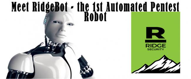 Meet RidgeBot - the 1st Automated Pentest Robot