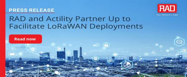 RAD and Actility Partner Up to Facilitate LoRaWAN Deployments