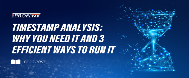 Profitap Timestamp analysis: why you need it and 3 efficient ways to run it