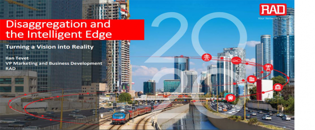 RAD Webinar Disaggregation and the Intelligent Edge - Turning Vision into Reality