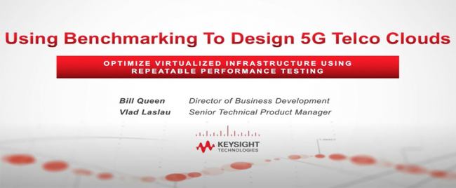 IXIA Webinar: Using Benchmarking to Design 5G Telco Clouds