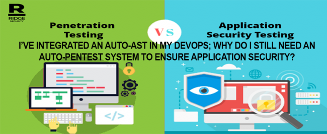 I've integrated an auto-AST in my DevOps; Why do I still need an auto-pentest system to ensure application security?