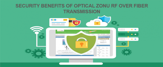 Security Benefits of Optical Zonu RF Over Fiber Transmission