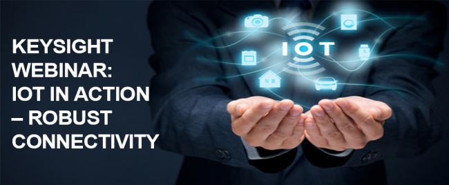 Keysight Webinar: IoT in Action – Robust Connectivity