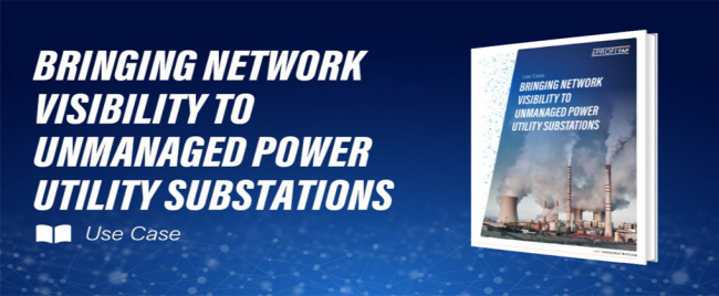 Profitap bringing network visibility to unmanaged power utility substations