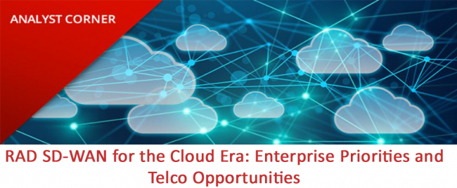 RAD SD-WAN for the Cloud Era: Enterprise Priorities and Telco Opportunities