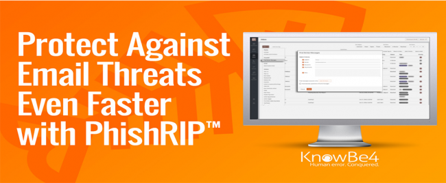 KnowBe4 Webinar [NEW PhishER Feature] Remove, Inoculate, and Protect Against Email Threats Faster With PhishRIP