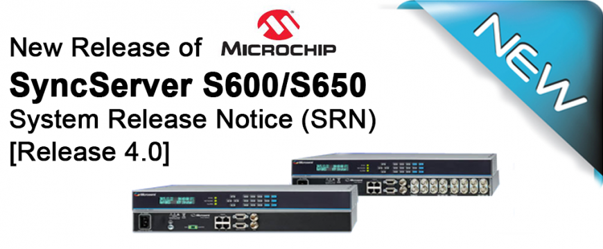 IMPORTANT NOTICE TO ALL OUR CUSTOMERS OF MICROCHIP (MICROSEMI) S600/S650 NTP TIME SERVER