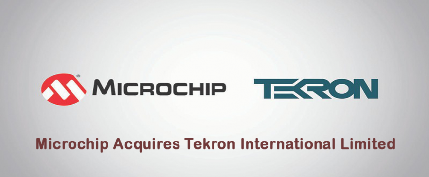 Microchip Acquires Tekron International Limited