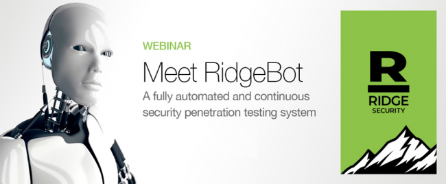 Invitation to Webinar Meet RidgeBot! First Automated AI Based Penetration Testing System