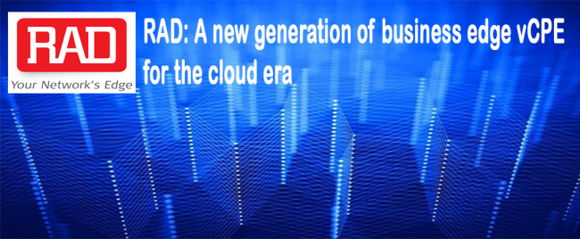 RAD: A new generation of business edge vCPE for the cloud era