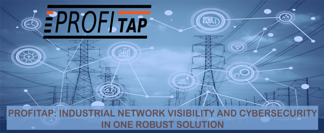 Profitap: Industrial Network Visibility and Cybersecurity in One Robust Solution