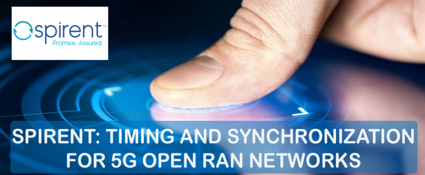 Spirent: Timing and Synchronization for 5G Open RAN Networks