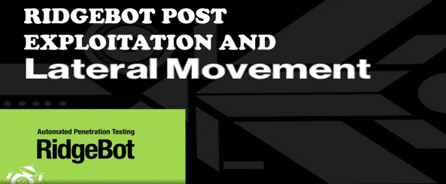 RidgeBot Post Exploitation and Lateral Movement