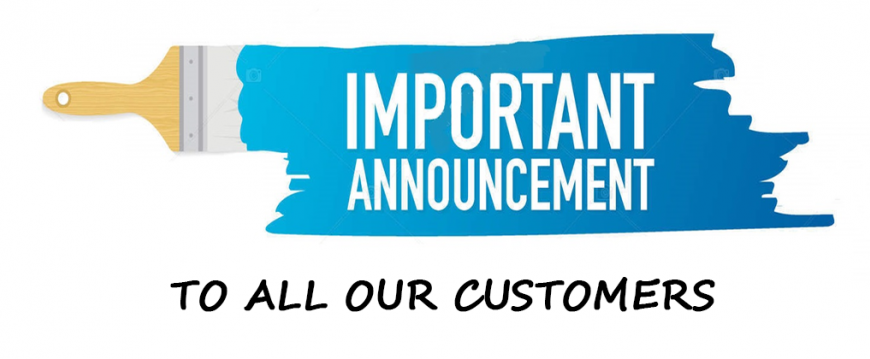 IMPORTANT ANNOUNCEMENT TO ALL OUR CUSTOMERS